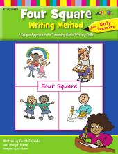 Four Square: Writing Method Early Learner: A Unique Approach to Teaching Basic Writing Skills