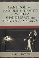 Manhood and Masculine Identity in William Shakespeare s The Tragedy of Macbeth PDF