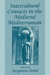 Intercultural Contacts in the Medieval Mediterranean: Studies in Honour of David Jacoby