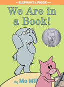 We Are in a Book   An Elephant and Piggie Book  Book