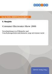 Consumer Electronics Show 2006: Verschmelzung von IT-Branche und Unterhaltungselektronik-Industrie zeigt sich immer mehr