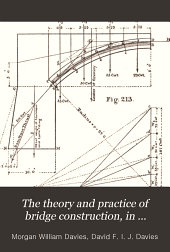 The theory and practice of bridge construction, in timber, iron and steel