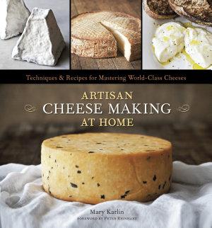 Artisan Cheese Making at Home PDF