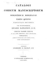 Catalogi codicum manuscriptorum bibliothecae Bodleianae ...: Volume 5, Part 2