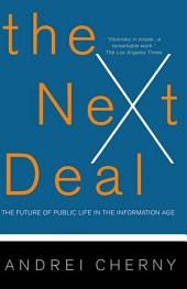 The Next Deal: The Future of Public Life in the Information Age