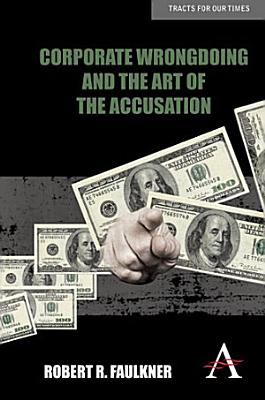 Corporate Wrongdoing and the Art of the Accusation PDF