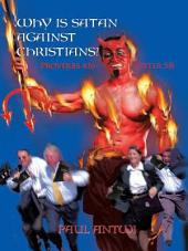 Why Is Satan Against Christians?: Proverbs 4:16 ? 1Peter 5:8