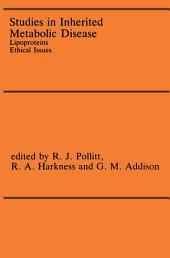 Studies in Inherited Metabolic Disease: Lipoproteins Ethical Issues