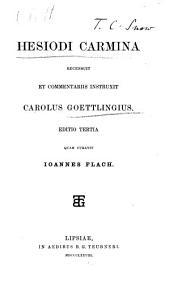 Hesiodi carmina, recens. et comm. instruxit C. Goettlingius
