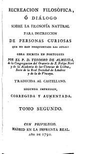 Recreación filosófica, o diálogo sobre la filosofia natural para instrucción de personas curiosas que no han penetrado las au