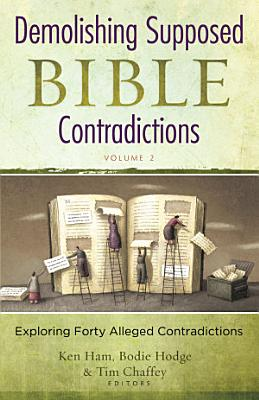 Demolishing Supposed Bible Contradictions