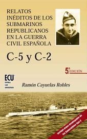 Relatos inéditos de los submarinos republicanos en la Guerra Civil española: C-5 y C-2