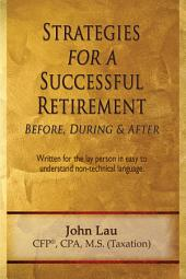 Strategies for a Successful Retirement: Before, During, and After