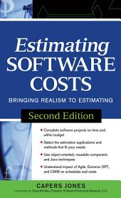 Estimating Software Costs: Bringing Realism to Estimating, Edition 2