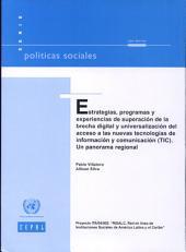 Estrategias, programas y experiencias de superación de la brecha digital y universalización del acceso a las nuevas tecnologías de información y comunicación (TIC): un panorama regional