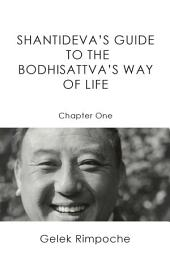 Guide to the Bodhisattva's Way of Life Volume 1