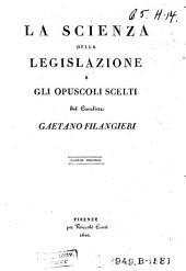 La scienza della legislazione e gli opuscoli scelti: Volume 2