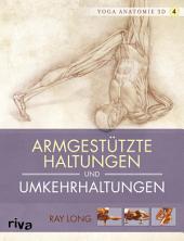 Yoga-Anatomie 3D: Armgestützte Haltungen und Umkehrhaltungen