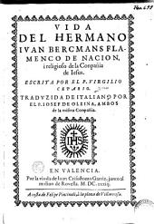 Vida del hermano Ivan Bercmans, flamenco de nacion i religioso de la Conpañia de Iesus