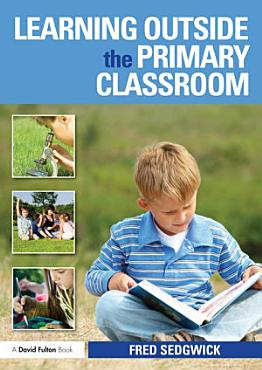 Learning Outside the Primary Classroom PDF