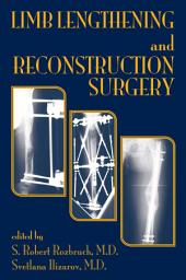 Limb Lengthening and Reconstruction Surgery