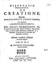 Disp. theol. de creatione