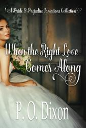 When The Right Love Comes Along A Pride And Prejudice Variations Collection Book PDF