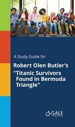 A Study Guide for Robert Olen Butler's
