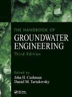 The Handbook of Groundwater Engineering  Third Edition PDF