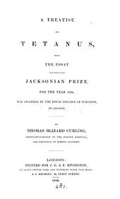 A treatise on tetanus, essay. Jacksonian prize, 1834