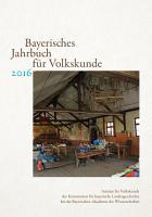 Bayerisches Jahrbuch f  r Volkskunde  BJV  2016 PDF