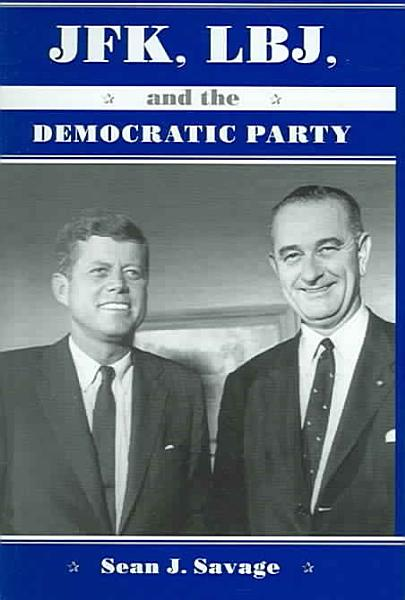 Download JFK  LBJ  and the Democratic Party Book