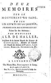 Deux mémoires sur le mouvement du sang et sur les effets de la saignée fondés sur des expériences faites sur des animaux, par M. Alb. de Haller et trad. par S. A. Tissot