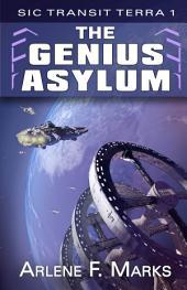 The Genius Asylum: Sic Transit Terra