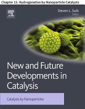 New and Future Developments in Catalysis: Chapter 15. Hydrogenation by Nanoparticle Catalysts