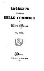 Raccolta completa delle commedie di Carlo Goldoni: Volume 27