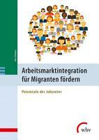 Arbeitsmarktintegration f  r Migranten f  rdern PDF