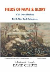 Fields of Fame & Glory: Col. David Ireland and the 137th New York Volunteers