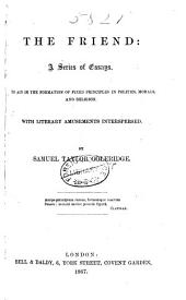 The Friend: a series of essays ... First American, from the second London edition