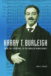 Harry T. Burleigh: From the Spiritual to the Harlem Renaissance