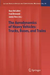 The Aerodynamics of Heavy Vehicles: Trucks, Buses, and Trains