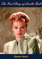 The Real Story of Lucille Ball