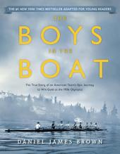 The Boys in the Boat (Young Readers Adaptation): The True Story of an American Team's Epic Journey to Win Gold at the 1936Olympics