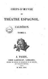 Chefs-d'oeuvre du Théatre espagnol: Caldéron