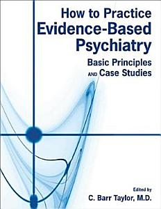 How to Practice Evidence-Based Psychiatry Book