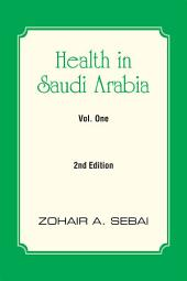 Health in Saudi Arabia Vol. One: 2nd Edition