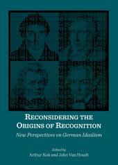 Reconsidering the Origins of Recognition: New Perspectives on German Idealism