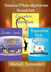 Sedona O'Hala Mysteries Boxed Set 1-3: Executive Lunch, Executive Retenton, Executive Sick Days