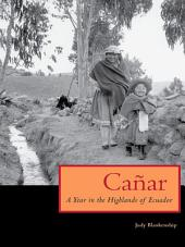 Cañar: A Year in the Highlands of Ecuador