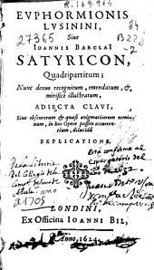 Euphormionis Lusinini, sive Ioanis Barclai Satyricon: quadripartitum ...